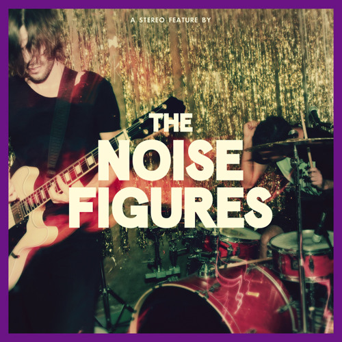 The Noise Figures - Out Of Your Mind