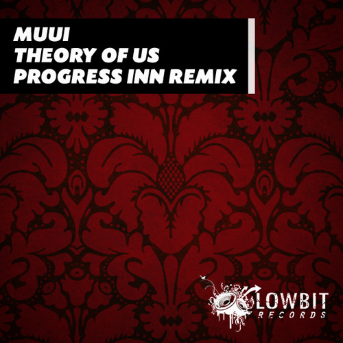 MUUI - Theory Of Us (Progress Inn Remix)