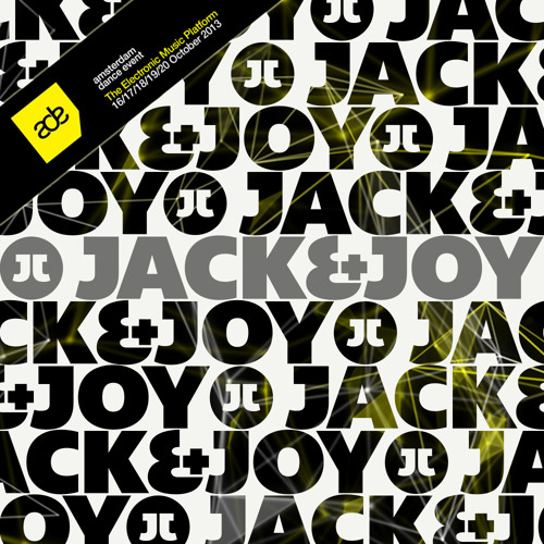 Jack & Joy - It's All About The House Music (ADE Special Edition)