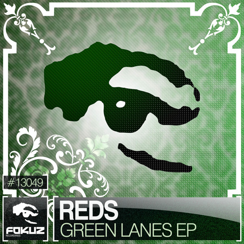 FOKUZ13049 / REDS - Green Lanes EP (OUT NOW!)