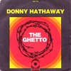 Donny Hathaway - The Ghetto (Geyster Remix)