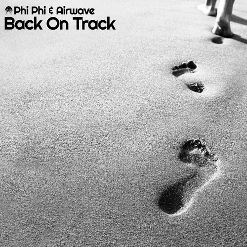 Phi-Phi & Airwave - Back On Track(Rise And Fall Remix)