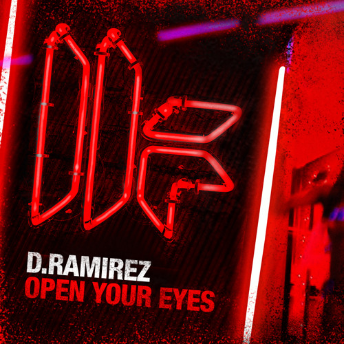 D. Ramirez - 'Open Your Eyes' - OUT NOW