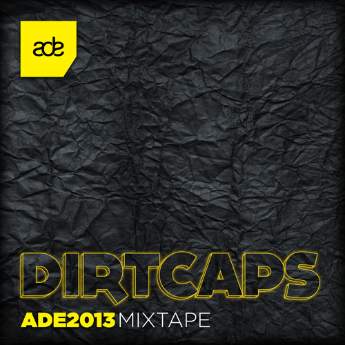 Dirtcaps - ADE Mix 2013