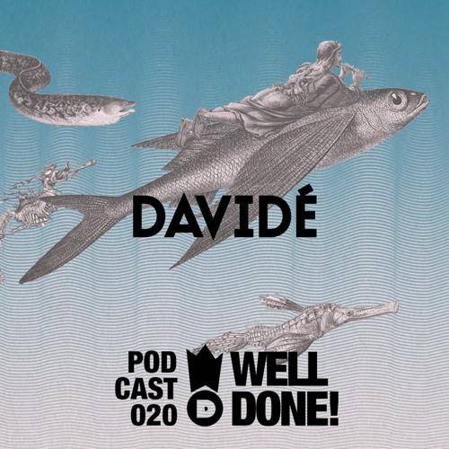 WellDone! Music - Podcast 020 - Davidé