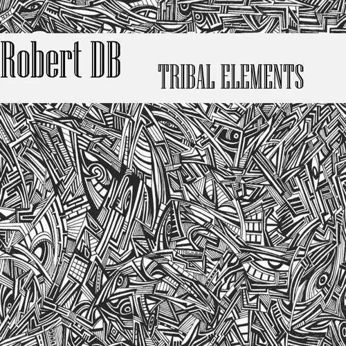 Robert DB - Tribal Elements (preview)