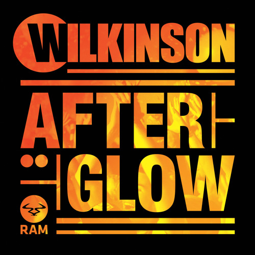 Wilkinson - Afterglow #LazersNotIncluded