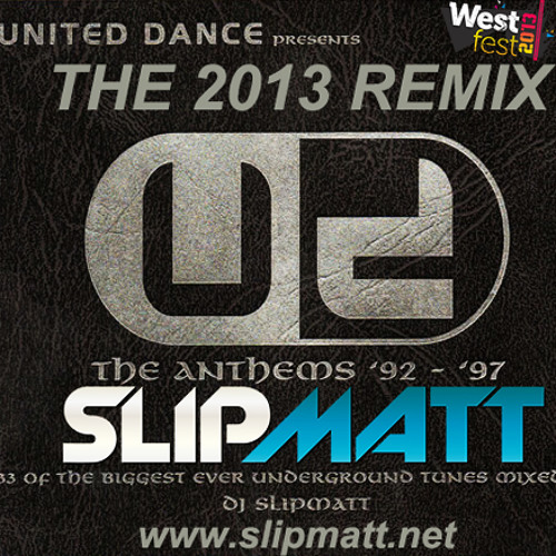 Slipmatt - United Dance Anthems 92-97 Remixed