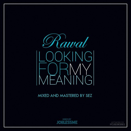 Rawal - Looking For My Meaning