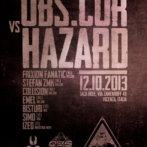 Stefan ZMK @ Obs.Cur vs Hazard Unitz - Italy 2013 [acid|tekno|core]