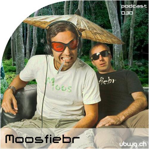 Podcast 030 - Moosfiebr - ubwg.ch