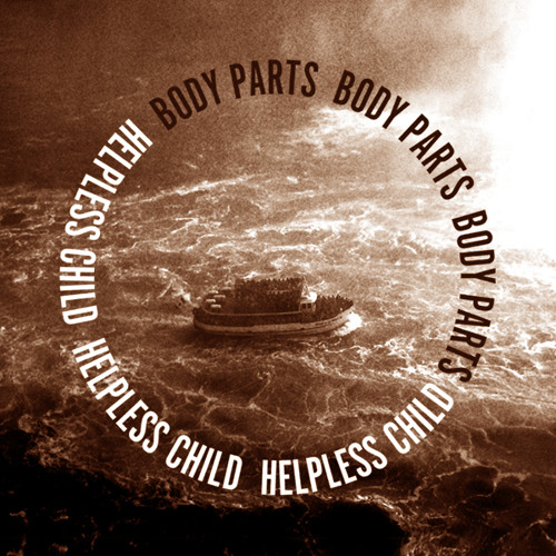 Body Parts - Helpless Child