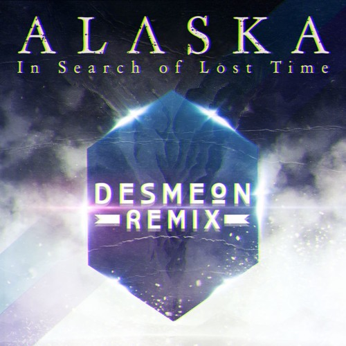 Alaska - In Search Of Lost Time (Desmeon Remix)