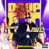 Feezy Da Main Man  ft. Feros - Drop It Down