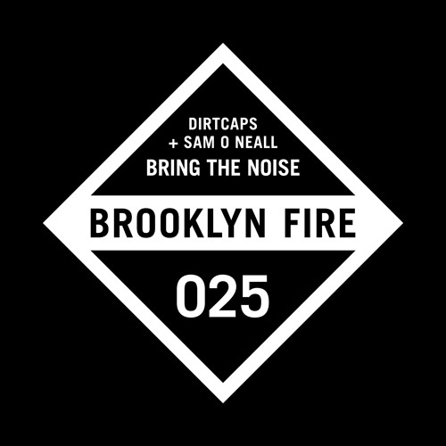 Dirtcaps + Sam O Neall - Bring The Noise (BF025)