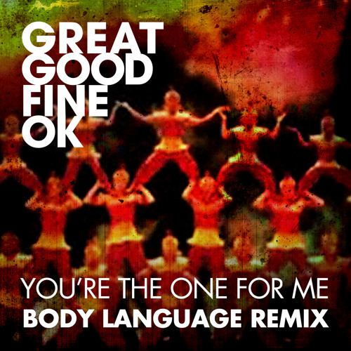 You're The One For Me (Body Language Remix)