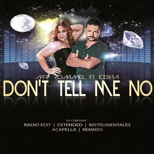 Mr. Rommel Ft. Eisha - Don't Tell Me No (Antonio Barrios Remix Oficial)