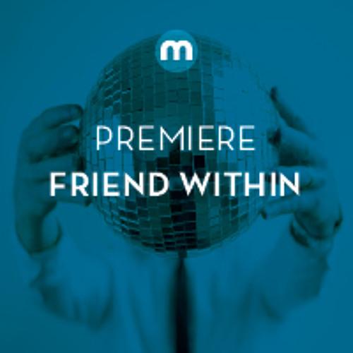 Premiere: Friend Within 'The Scene'