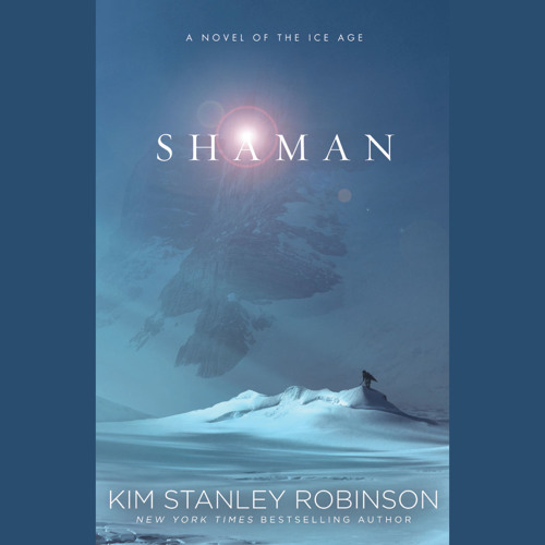 Shaman by Kim Stanley Robinson, Read by Graeme Malcolm - Audiobook Excerpt
