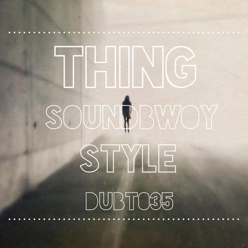 Thing - Dubwize (Dubthing 035) OUT NOW ! ! !