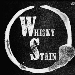 Whisky Stain - Right Where I want You