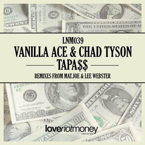 Vanilla Ace, Chad Tyson - Tapa$$ EP // OUT NOW ON LOVE NOT MONEY