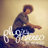 Plug In Stereo – To Be Wanted Mp3