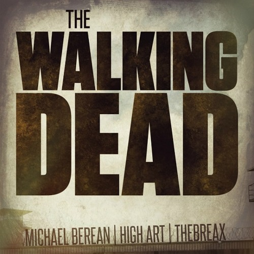 Michael Berean - Walking Dead (feat. theBREAX)