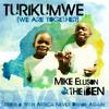 TURIKUMWE RWANDA(We Are Together) - MIKE ELLISON ft. The Ben