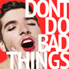 Don't Do Bad Things!
