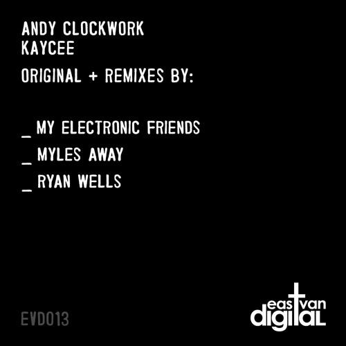 Andy Clockwork - KayCee (My Electronic Friends Remix)