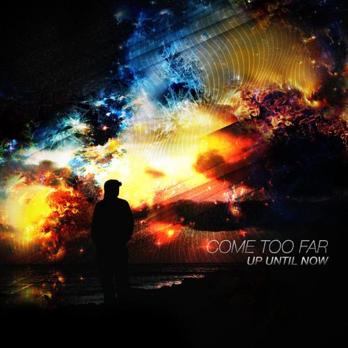 Up Until Now - Freak The Beat [EXCLUSIVE PREMIERE]
