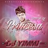 PRINCESA - KEN Y - REMIX DJ YIMMI - VILLAMIX