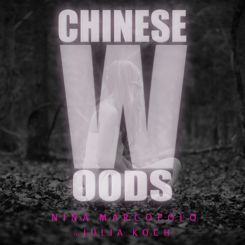 OUT NOW ON BEATPORT Nina Marcopolo Feat. Julia Koch - Chinese Woods (Vocal Mix) By 6N7 Music