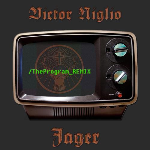 Victor Niglio - Jager (The Program. Remix)
