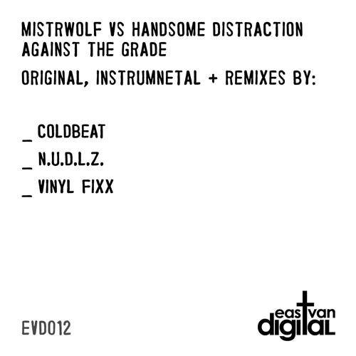 MistrWOLF vs Handsome Distraction - Against The Grade (Vinyl Fixx Remix)