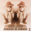 Everybody Be Somebody (Robert Lux Remix)