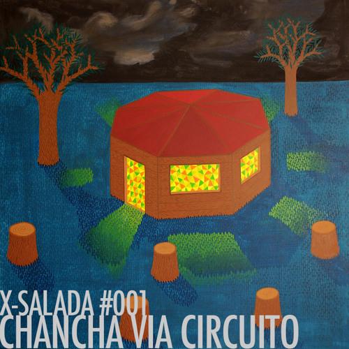 X-Salada #001 - Chancha Via Circuito
