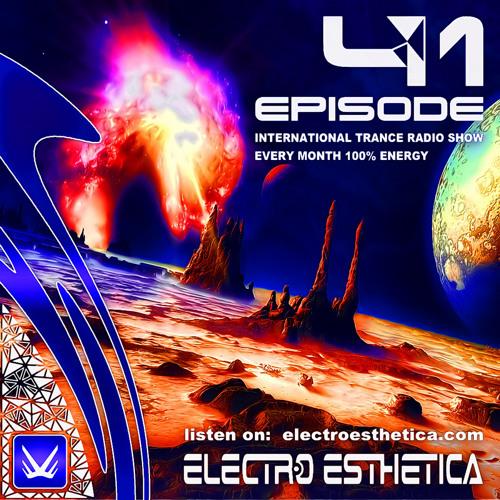 Electro Esthetica - Trance Show  EPISODE - 041