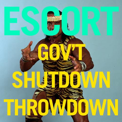 Escort - Gov't Shutdown Throwdown