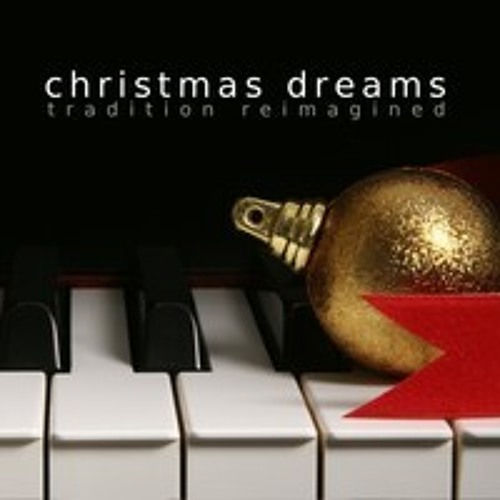 Christmas Dreams: Tradition Reimagined Medley