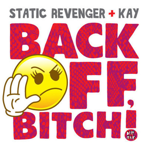 Static Revenger Feat. Kay vs. Taco Cat vs. Deorro - Back Off Bitch, Yee! (LuisdaSoco Mashup)