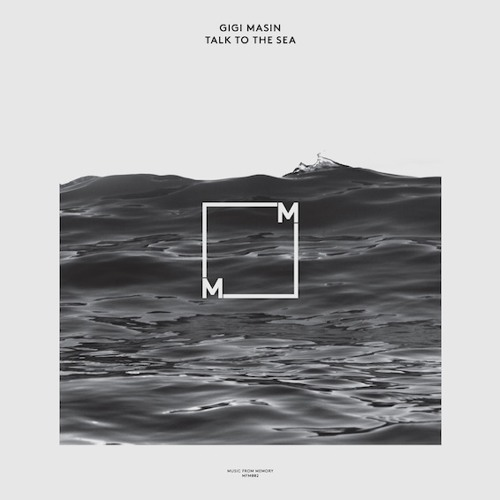 MFM 002 - Gigi Masin - Talk To The Sea (2014)