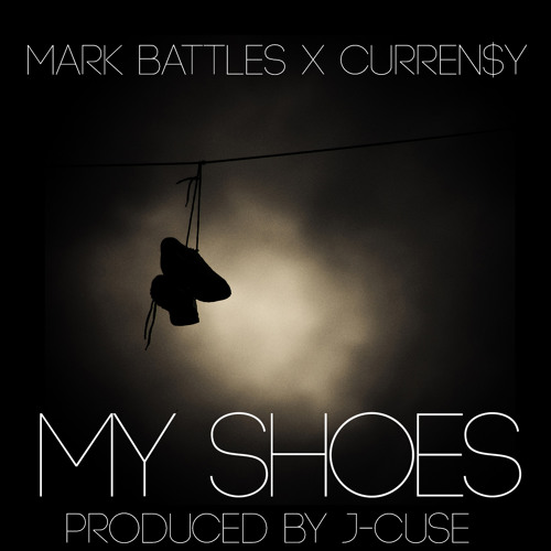 Mark Battles Featuring Curren$y- My Shoes (Produced by J-Cuse)