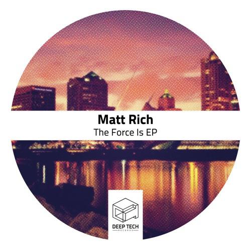 Matt Rich - In To Focus [Deep Tech Records]