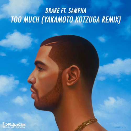 Drake Feat. Sampha- Too Much (Yakamoto Kotzuga Remix) FREE DOWNLOAD