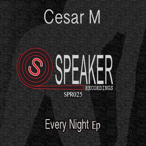 Cesar M - Every Nigth (Original Mix)