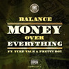 Balance - Money Over Everything (ft. Turf Talk & Pretty Boy)