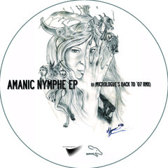 B1 AMANIC - Nymphe (Micrologue's Back to '07 Remix Clip) // Vinyl Only // Out on deejay.de