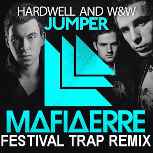 Hardwell & W&W - Jumper (MAFiA ERRE Festival Trap Remix)[FREE DOWNLOAD]